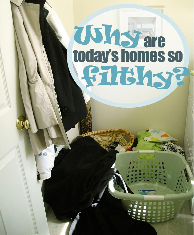 Why are today's homes so filthy? - Living Rich on LessLiving Rich ...