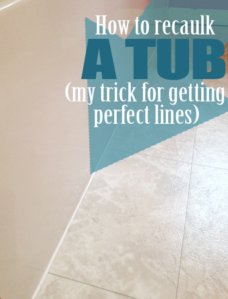 Recaulk A Tub In 5 Easy Steps Plus My Trick For Perfect